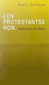 Een protestantse non - Katharina von Bora